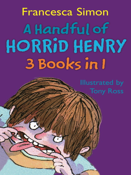 A Handful of Horrid Henry 3-in-1 (eBook): Horrid Henry, Horrid Henry and the Secret Club and Horrid Henry Tricks the Tooth Fairy